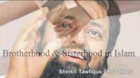 Brotherhood & Sisterhood in Islam ᴴᴰ ┇Must Watch┇ by Sh. Dr. Tawfique Chowdhury ┇TDR┇
