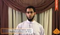 Importance of Hajj - Farhan Abdul Azeez - Quran Weekly