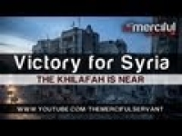 Victory for Syria and Khilafah is Near ᴴᴰ