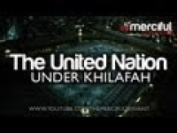 The United Nation - Islamic Khilafah ᴴᴰ