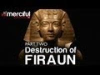 Destruction of Firaun ᴴᴰ - [Part 2]
