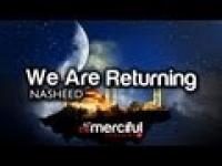 We Are Returning ᴴᴰ - Nasheed