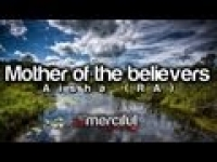 Mother of the Believers - Aisha (RA) ᴴᴰ