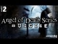Angel of Death Series - Suicide [Part 2] ᴴᴰ