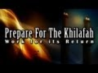 Prepare for The Khilafah - Work for its Return ᴴᴰ