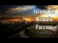 Powerful Nasheed - Islam Will Remain Forever ᴴᴰ
