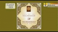 Life Of The Final Messenger - Muhammad pbuh - 22 - Mufti Ismail Menk
