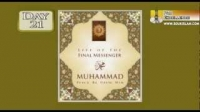 Life Of The Final Messenger - Muhammad pbuh - 21 - Mufti Ismail Menk