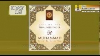 Life Of The Final Messenger - Muhammad pbuh - 18 - Mufti Ismail Menk