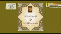 Life Of The Final Messenger - Muhammad pbuh - 10 - Mufti Ismail Menk