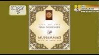 Life Of The Final Messenger - Muhammad pbuh - 09 - Mufti Ismail Menk