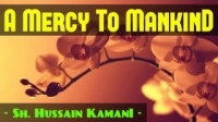 A Mercy To Mankind ᴴᴰ ┇ Emotional ┇ Mufti Hussain Kamani ┇ The Daily Reminder ┇