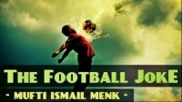 The Football Joke ᴴᴰ ┇ Amazing Reminder ┇ Mufti Ismail Menk ┇ The Daily Reminder ┇