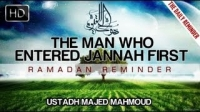 The Man Who Entered Jannah First ᴴᴰ ┇ Ramadan Reminder ┇ by Br. Majed Mahmoud ┇ TDR Productions ┇