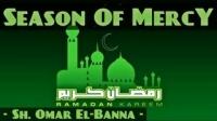 The Season Of Mercy ᴴᴰ ┇ Ramadan Reminder 2013 ┇ by Sheikh Omar El-Banna ┇ The Daily Reminder ┇