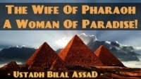The Wife Of Pharaoh - A Woman Of Paradise! ᴴᴰ ┇ Emotional ┇ by Sheikh Bilal Assad ┇ TDR ┇