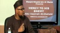 Mercy Towards His Enemy - Abu Usamah At-Thahabi.
