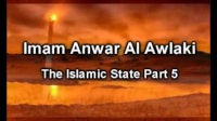 Sheikh Anwar Awlaki - The Islamic State Part 5