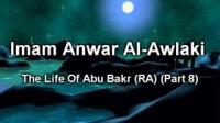 Abu Bakr (RA) Part 3/8 By Anwar Awlaki