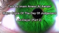Ad-Dajjal (The Antichrist) and Esa (Jesus) RA (Part 2/2) By Sheikh Anwar Al Awlaki