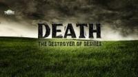 Death || The Destroyer Of Desiresᴴᴰ