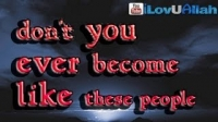 Don't Become Like These People ᴴᴰ