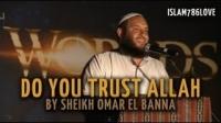 Do You Trust Allah | Sheikh Omar El Banna | HD