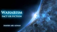 Wahabism, Fact or Fiction - Shaykh Abu Adnan