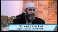 Dajjal, The Anti-Christ (Part 3) - By Sh Karim Abu Zaid