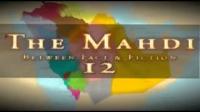 12The Mahdi - He shall come from Medina.