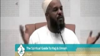 Soul of Hajj: The Spiritual Guide to Hajj and Umrah (Part 2/5) | Dr. Bilal Philips