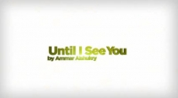 Until I See You ᴴᴰ ┇ Kinetic Typography ┇ Spoken Word ┇ by Ammar Al-Shukry ┇ TDR ┇