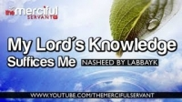 Nasheed ᴴᴰ - My Lord's Knowledge Suffices M