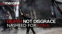 Death Not Disgrace ᴴᴰ [Nasheed for Syria]
