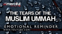 Emotional - The Tears of the Ummah ᴴᴰ