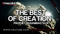 The Best of Creation ᴴᴰ Muhammad (saw) - Spoken Word