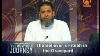 The Inevitable Journey Episode [15] - The Believer's Fitnah in Graveyard (1) By Sh Karim Abu Zaid