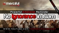 No Ignorance in Islam ᴴᴰ - Jahiliyyah - Emotional Reminder