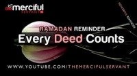 Every Deed Counts ᴴᴰ #RamadanReminder