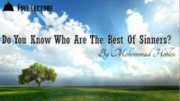 Do you know who are the best of sinners? By Brother Mohammad Hoblos