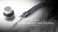 The Great Imam Ahmed Ibn Hanbal - Abu Imran Al-Sharkasi