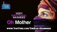 Ya Ummi - O Mother ᴴᴰ ┇ Emotional Nasheed ┇ The Daily Reminder ┇