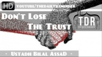Don't Lose The Trust ᴴᴰ ┇ Extremely Emotional ┇ by Ustadh Bilal Assad ┇ The Daily Reminder ┇