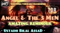 The Angel & The 3 Men ᴴᴰ ┇ Amazing Reminder ┇ by Ustadh Bilal Assad ┇ The Daily Reminder ┇