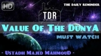The Real Value Of The Dunya ᴴᴰ ┇ Must Watch ┇ by Ustadh Majed Mahmoud ┇ The Daily Reminder ┇