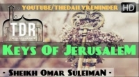 The Keys Of Jerusalem ᴴᴰ ┇ Amazing Reminder ┇ by Sheikh Omar Suleiman ┇ The Daily Reminder ┇
