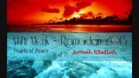 Mufti Menk -- Ramadan 2013 -- Pearls of Peace -- 17B of 27 -- Jumuah 3