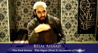 The End Series - 6 - The Signs - (Part III) - Accounts Of Dajjaal - Bilal Assad