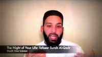 The Night of your Life Tafseer of Surah Al-Qadr by Sheikh Omar Suleiman