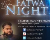 Fatwa Night Ramadan Edition - Finishing Strong by Yasir Qadhi   12th August 2012